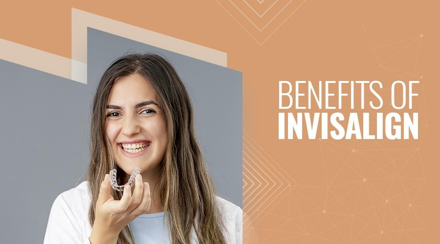 Benefits of Invisalign