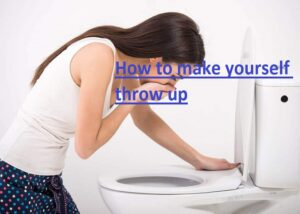How to make yourself throw up